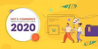 Hot e-commerce Trends to watch out for in 2020