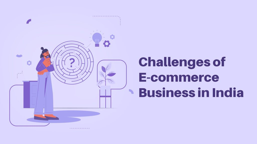 Challenges of eCommerce Business in India