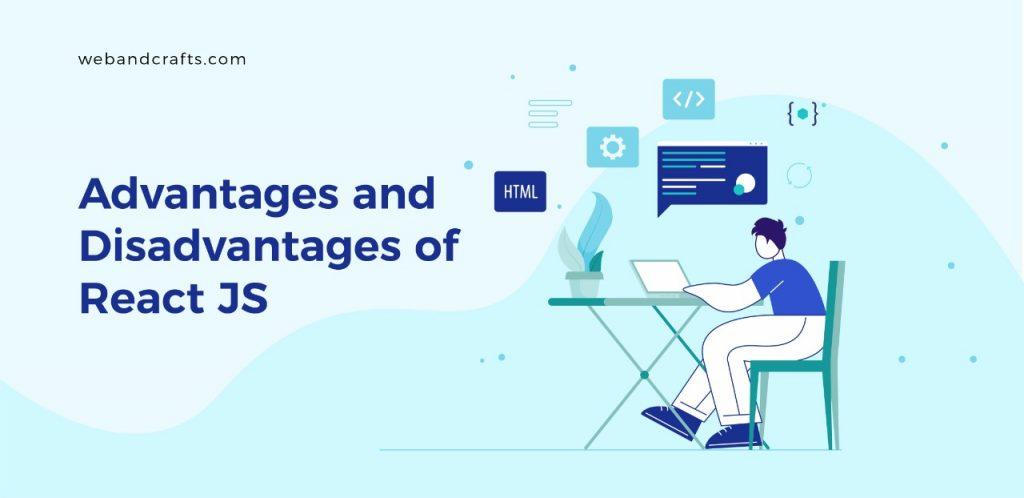 Advantages and Disadvantages of React JS