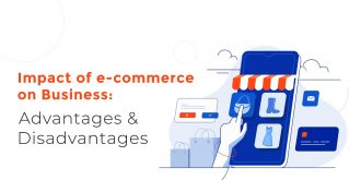 Impact of e-commerce on Business - Advantages and Disadvantages