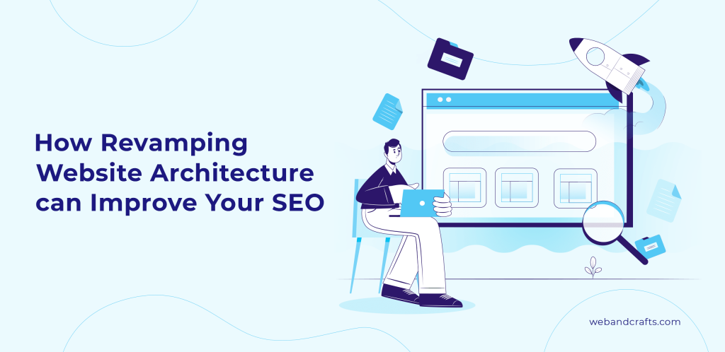 Revamp Your Website Architecture and Improve Your SEO